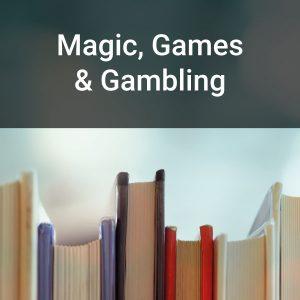 Magic, Games & Gambling
