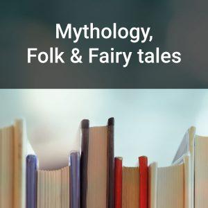 Mythology, Folk & Fairy tales