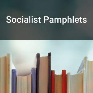 Socialist pamphlets